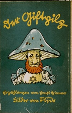 Cover of a German antisemitic children's book, Der Giftpilz (The Poisonous Mushroom), published in Germany by Der Stuermer-Verlag.