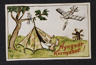 "In a take-off of travel posters advertising peaceful vacation spots, Beifeld draws a picture of a Hungarian military tent pitched next to a tree on which a bird is cheerfully chirping.  Next to the tent the artist writes ""Peaceful Surroundings"" but above, a Soviet bomber releases a bomb aimed at the tent. [Photograph #58022]"