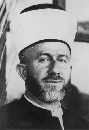 The Mufti of Jerusalem (1921-1937) Hajj Amin al-Husayni, an Arab nationalist, prominent Muslim religious leader, and wartime propagandist for Nazi Germany.