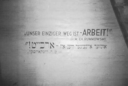 "Motto of Mordechai Chaim Rumkowski, chairman of the Lodz ghetto Jewish council: ""Our only path [to survival] is [through] work."" Lodz, Poland, wartime."