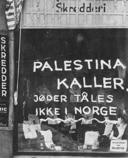 "On a Jewish-owned shop, Norwegian fascists painted the slogan: ""Palestine is calling. Jews are not tolerated in Norway."" Norway, after April 1940."