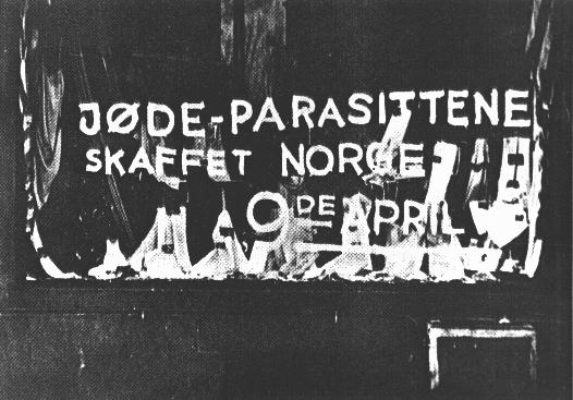 "Antisemitic graffiti on a shop window: ""The Jewish parasite sold Norway on the 9th of April [The day of the German invasion in 1940]."" Norway, ca. 1940."