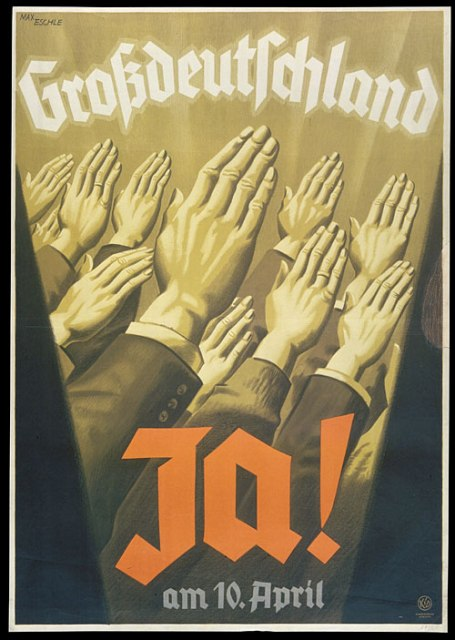 "Poster: ""Greater Germany: Yes on 10 April"" (1938). This election poster emphasizes the message of jumping on the Nazi political bandwagon, as represented by the hands raised in a unified Nazi salute. Nazi propaganda frequently stressed the power of a mass movement to propel the country forward, subtly underscored by the upward angle of the hands. This poster typifies the propaganda strategy of using simple confident slogans, with bold graphics often using the characteristic Nazi colors of red, black, and white. Bundesarchiv Koblenz (Plak 003-003-085)"