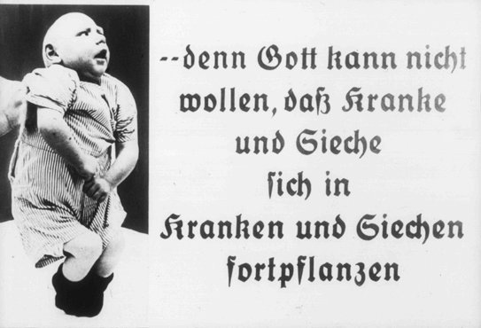 "Photograph with the caption:  ""...because God cannot want the sick and ailing to reproduce."" This image originates from a film, produced by the Reich Propaganda Ministry, that aimed through propaganda to develop public sympathy for the Euthanasia Program."