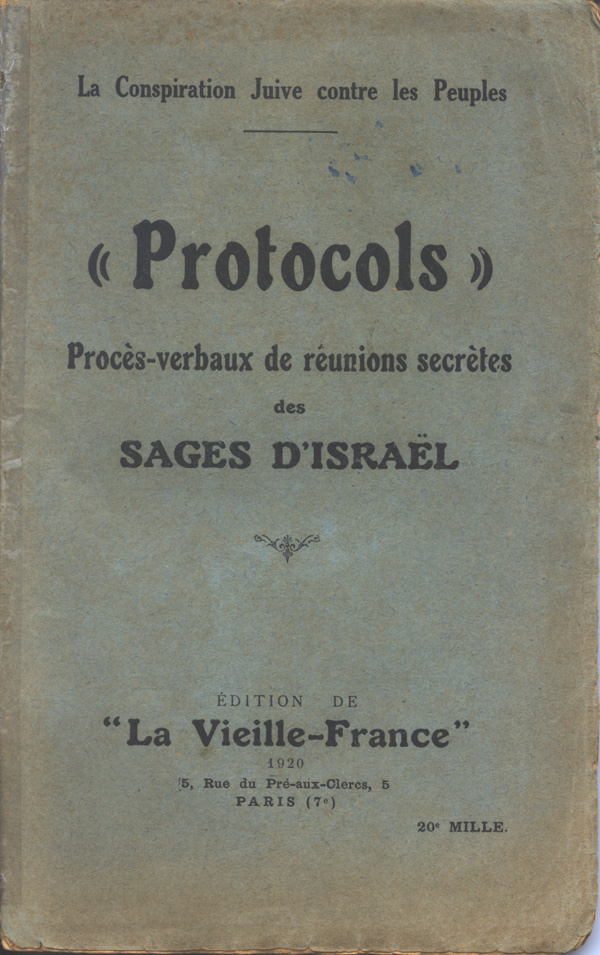 Like many editions of the Protocols published in the 1920s, this French-language version charges that Jews are a foreign and dangerous influence. Published in Paris, 1920.