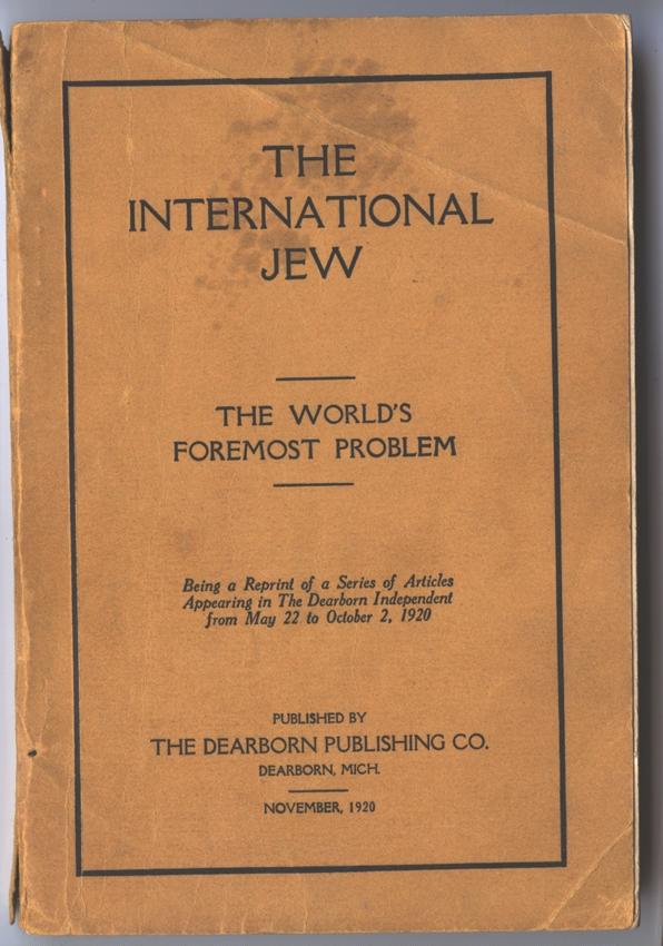 """""""یهود بین الملل"""" که عمدتاً بر اساس """"پروتکل"""" نوشته شده است. بیش از 500 هزار نسخه از آن به فروش رفت و حداقل به 16 زبان ترجمه شد. چاپ دیربورن، میشیگان، 1920."""
