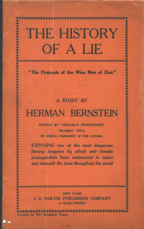 "New York Herald reporter Herman Bernstein declared the Protocols ""a cruel and terrible lie invented for the purpose of defaming the entire Jewish people."" Published in New York, 1921, reprinted 1928."