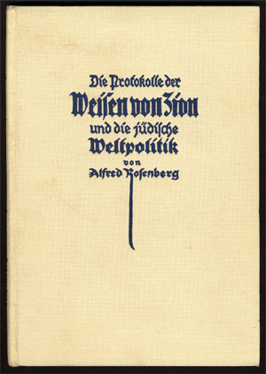 Alfred Rosenberg's 1923 commentary on the Protocols (this copy is the fourth edition) reinforced Nazi anti-Jewish ideology. Published in Munich, 1933.