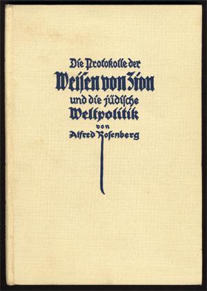 """Questo commento ai """"Protocolli degli Anziani di Sion"""", scritto da Alfred Rosenberg nel 1923, rafforzò l'ideologia antisemita dei Nazisti (nella foto, una copia della quarta edizione). Pubblicato a Monaco, 1933."""