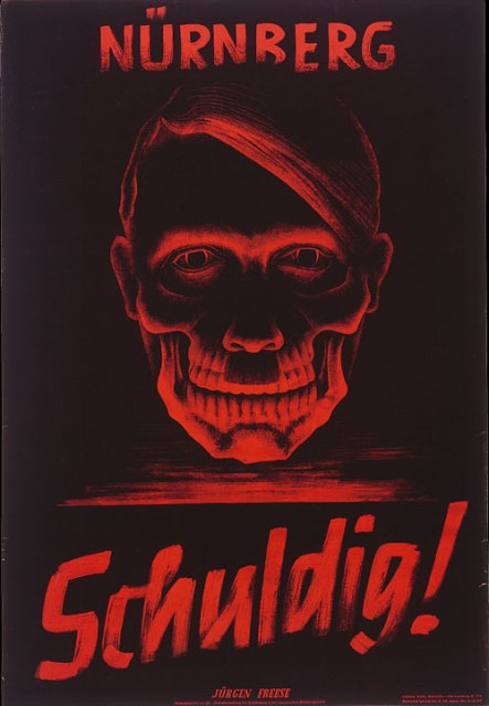 Poster: Nuremberg / Guilty! After the end of the war and the defeat of Nazi Germany, Allied occupation authorities in Germany used posters such as this one to emphasize the criminal nature of the Nazi regime.