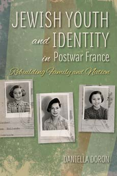 <em>Jewish Youth and Identity in Postwar France: Rebuilding Family and Nation </em>