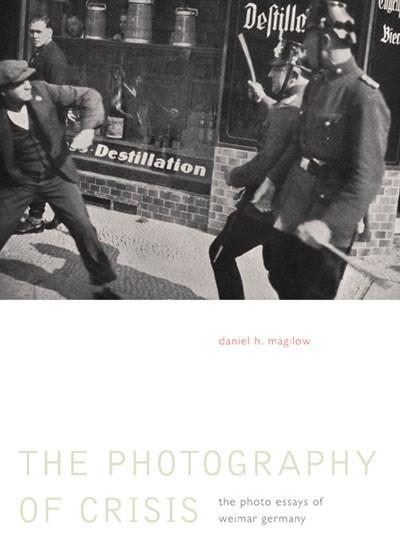 <em>The Photography of Crisis: The Photo Essays of Weimar Germany</em>