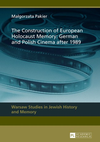 <em>The Construction of European Holocaust Identity: German and Polish Cinema after 1989</em>