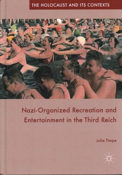<em>Nazi-Organized Recreation and Entertainment in the Third Reich</em>