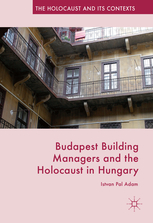 <em>Budapest Building Managers and the Holocaust in Hungary </em>