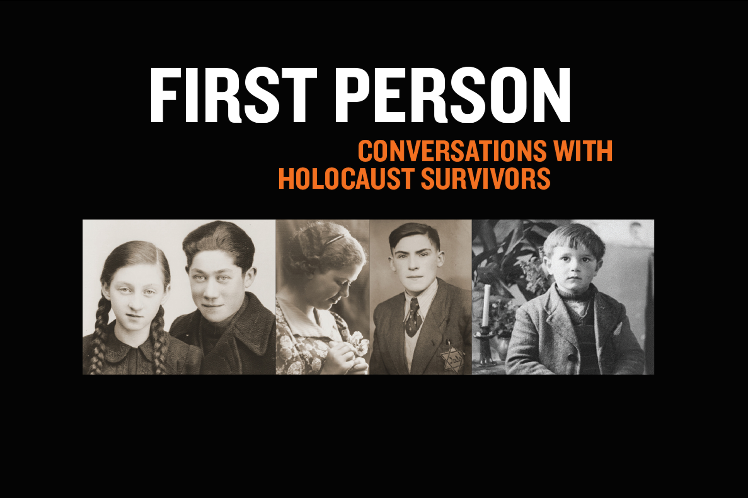 First Person: Conversations with Holocaust Survivors