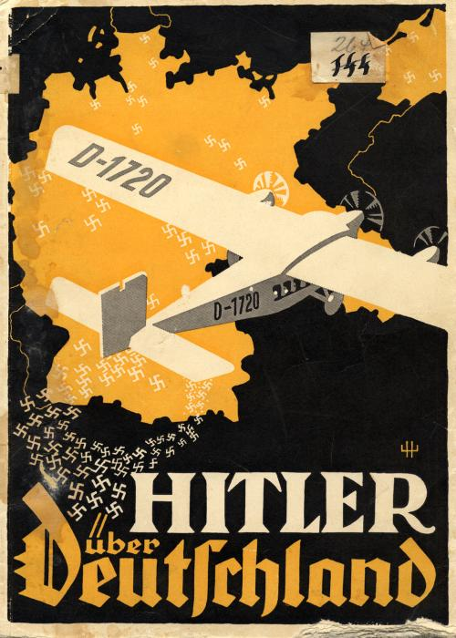 "Josef Berchtold, ""Hitler over Germany,"" 1932. Cover image from a Nazi Party political pamphlet that detailed Hitler's 1932 election campaign for president. <i>US Holocaust Memorial Museum, courtesy of Randall Bytwerk</i>"