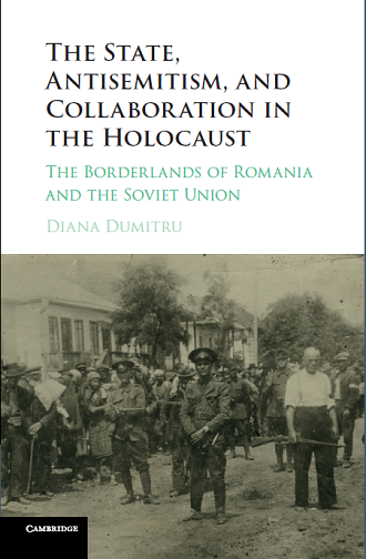 <em>The State, Antisemitism, and Collaboration in the Holocaust: The Borderlands of Romania and the Soviet Union</em>