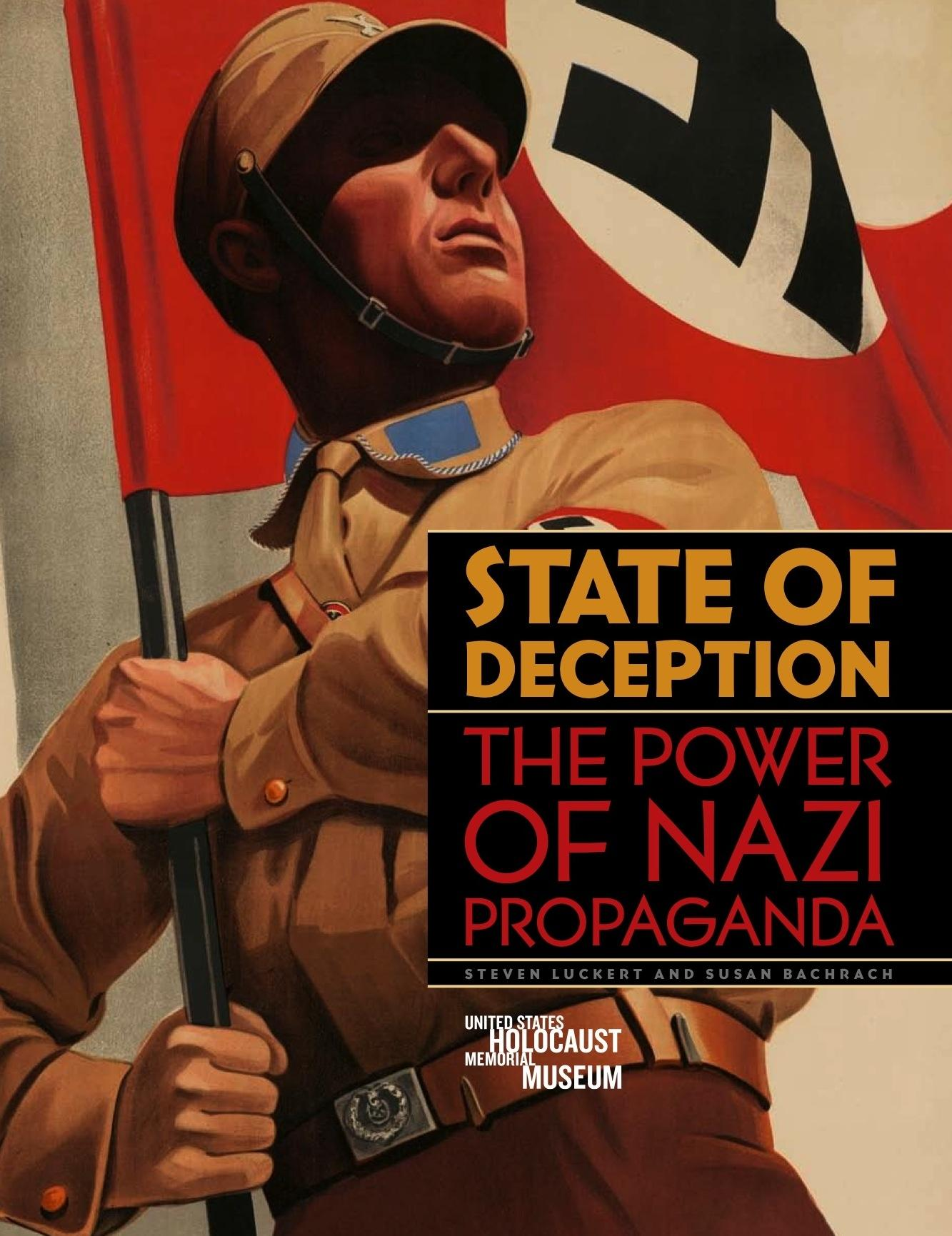 The book cover of <i>State of Deception: The Power of Nazi Propaganda</i> by Museum curators Steven Luckert and Susan Bachrach. <i>Kunstbibliothek Berlin/BPK, Berlin/Art Resource, New York</i>