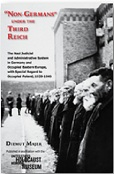 """Non-Germans"" Under The Third Reich: The Nazi Judicial and Administrative System in Germany and Occupied Eastern Europe, with Special Regard to Occupied Poland, 1939–1945."