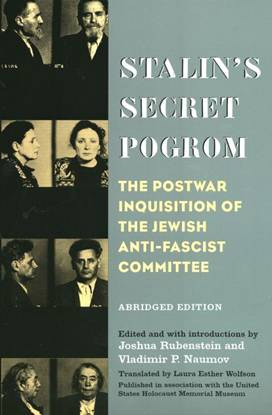 Stalin's Secret Pogrom: The Postwar Inquisition of the Jewish Anti–Fascist Committee