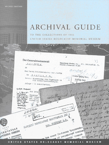 Archival Guide to the Collections of the United States Holocaust Memorial Museum
