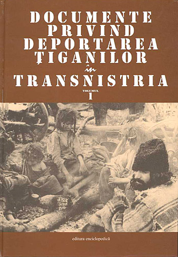 The Romanian Gypsies During the Holocaust: Documents of Deportation