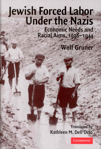 Jewish Forced Labor Under the Nazis: Economic Needs and Racial Aims, 1938–1944