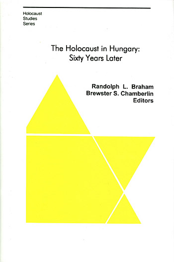 The Holocaust in Hungary: Sixty Years Later