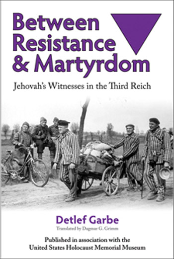 Between Resistance and Martyrdom: Jehovah's Witnesses in the Third Reich