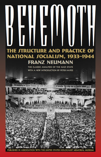 Behemoth: The Structure and Practice of National Socialism, 1933–1944