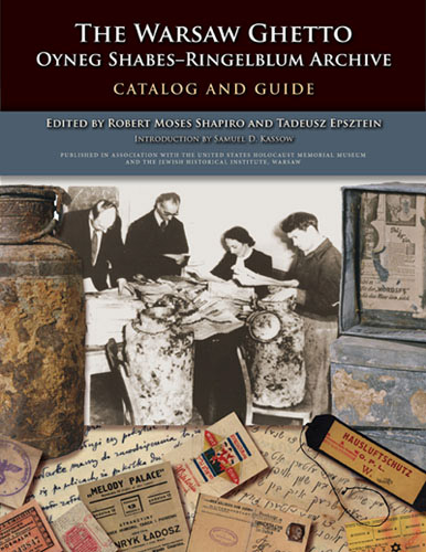 The Warsaw Ghetto Oyneg Shabes—Ringelblum Archive Catalog and Guide