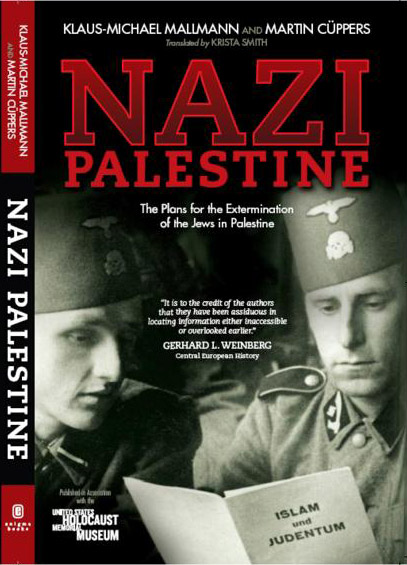 Nazi Palestine: The Plans for the Extermination of the Jews of Palestine