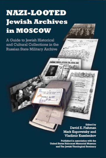 Nazi–Looted Jewish Archives in Moscow: A Guide to Jewish Historical and Cultural Collections in the Russian State Military Archive