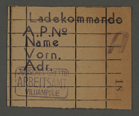 1995.89.376 front Work assignment slip from the Kovno ghetto for the loading/shipping unit  Click to enlarge