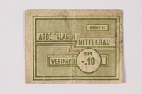 1989.303.33 front Mittelbau forced labor camp scrip, .10 Reichsmark, issued to a Czech Jewish prisoner  Click to enlarge