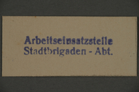 1995.89.403 front Ink stamp impression from the city labor brigade section of the labor insertion office of the Kovno ghetto  Click to enlarge