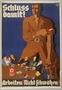 Nazi era propaganda poster motivating the public to work