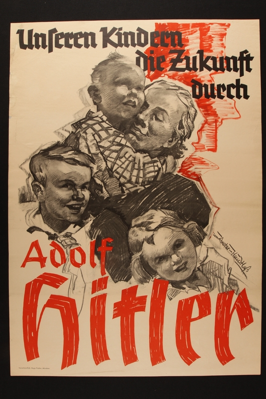 2008.342.7 front Large campaign poster with a drawing of a smiling mother and her 3 blonde children who have a bright future thanks to Adolf Hitler