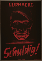 2007.351.3 front Nuremberg war crimes trial poster proclaiming guilty with Hitler as a grinning skull  Click to enlarge