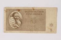 2013.523.3  front Theresienstadt ghetto-labor camp scrip, 5 kronen note, owned by a German Jewish survivor  Click to enlarge