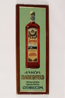 1999.129.5 front Sign advertising the Haberfeld liquor factory in Oświęcim  Click to enlarge