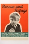 Poster, Rescue and Refuge: United States Committee for the Care of European Children