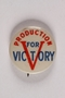 Production for Victory pin