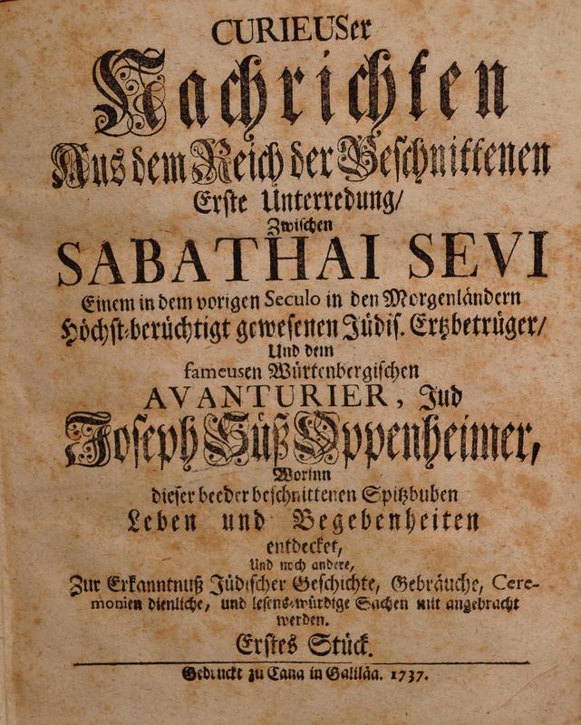 Eigentliche Abbildung der Hinausführung und Hinrichtung des Ertz-Betrügers Jud Süß Oppenheimers