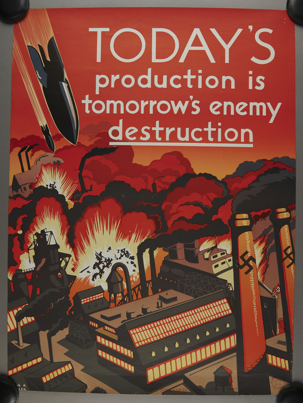 2015.572.5 front US war poster with an image of bombs dropping on a factory