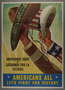 Bilingual poster encouraging wartime unity of Mexico and America and all American citizens regardless of nationality