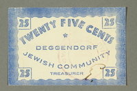 2011.447.11.7 front Deggendorf displaced persons camp scrip, 25 cents, acquired by a US soldier  Click to enlarge