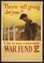 """Poster, """"They're still giving/Are You? Give to your Community War Fund"""""""