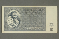 2018.70.11 front Theresienstadt ghetto-labor camp scrip, 10 kronen note, issued to a German Jewish inmate  Click to enlarge